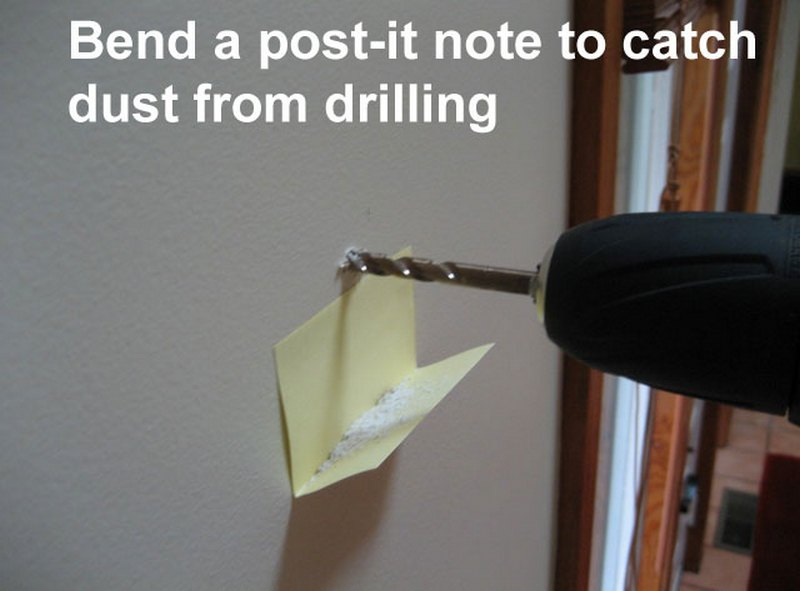 Bend a post-it note to catch dust from drilling.