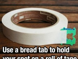 Use a bread tab to hold your spot on a roll of tape.
