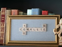 Here's an idea to get your creative juices flowing.   How about some scrabble pieces in the bathroom that say